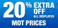 25% extra off all displayed MOT prices