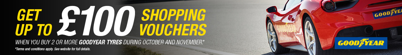 Get up to £100 shopping vouchers when you buy 2 or more Goodyear tyres